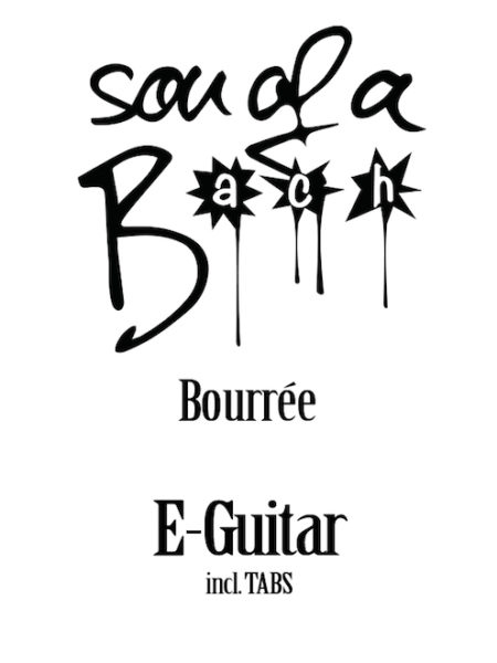 BOURRÉE - E-GUITAR - SON OF A BACH (DIGITAL DOWNLOAD)