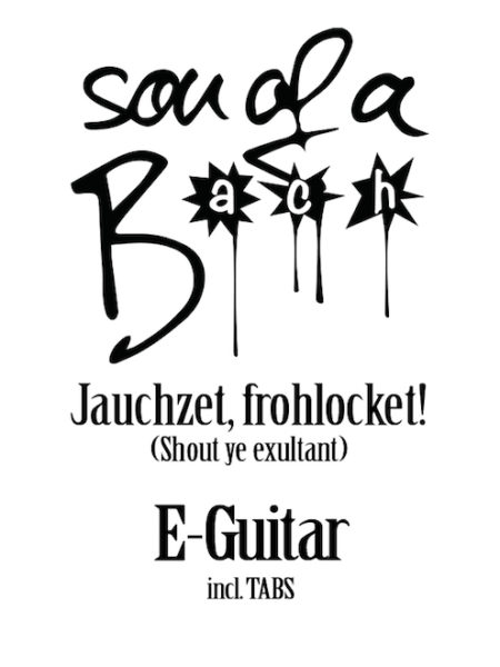 JAUCHZET, FROHLOCKET - E-GUITAR - SON OF A BACH (DIGITAL DOWNLOAD)