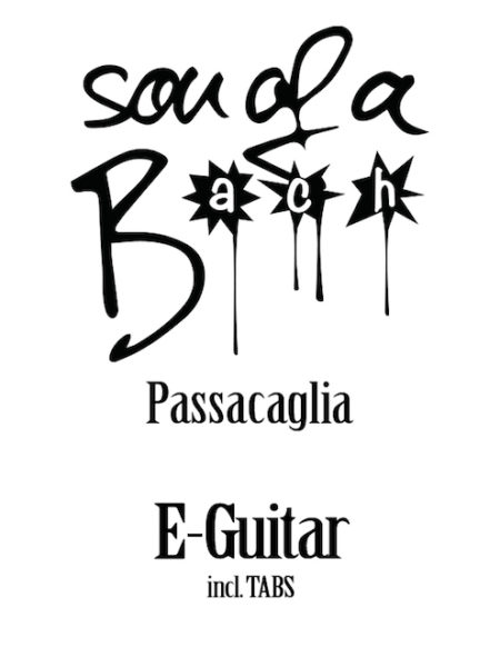 PASSACAGLIA - E-GUITAR - SON OF A BACH (DIGITAL DOWNLOAD)
